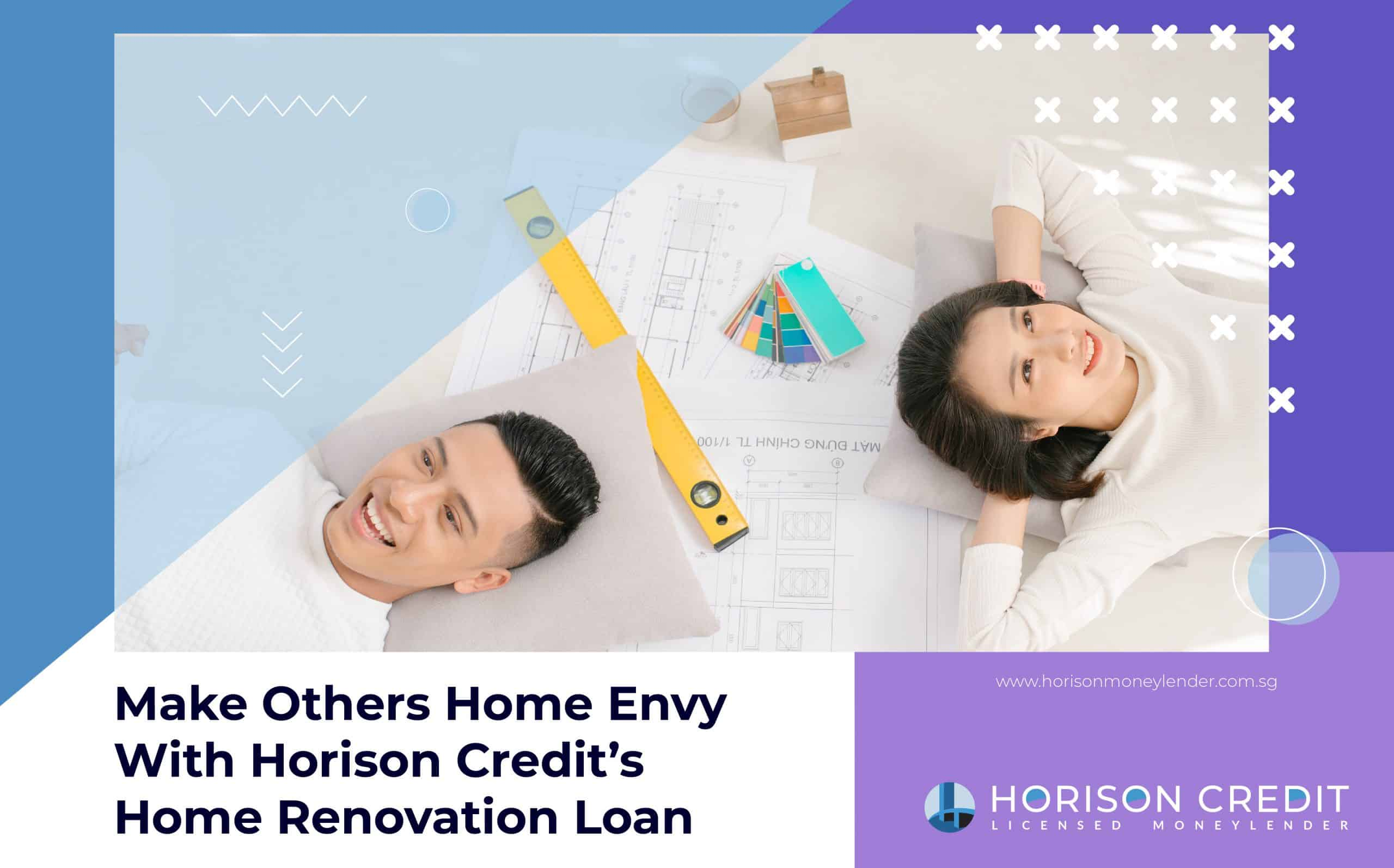 Apply Horison Credit's Fuss Free Low Interest Home Renovation Loan Singapore Licensed Moneylender